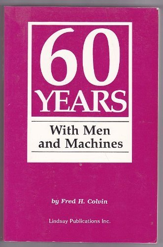 9780917914867: Sixty Years With Men and Machines