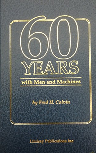9780917914874: Sixty Years with Men and Machines