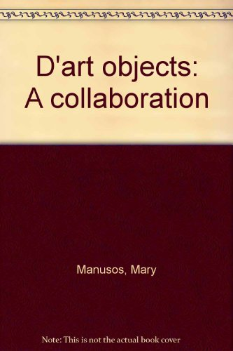 9780917924019: D'art objects: A collaboration
