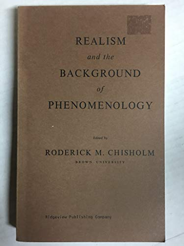 Realism and the Background of Phenomenology: Roderick M. Chisholm