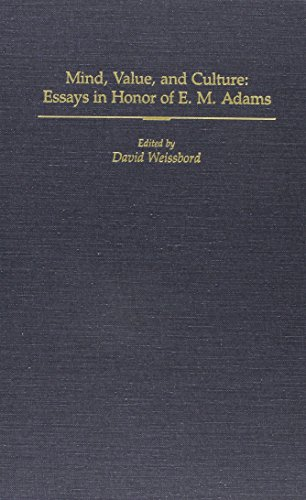 Mind, Value, and Culture: Essays in Honor of E.M. Adams: Weissbord, David (Edited) *Editor SIGNED/...