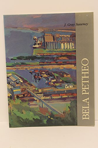 Bela Petheo: Painter of the center in an age of extremes: Sweeney, J. Gray