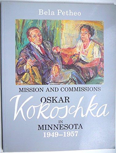 9780917939075: Mission and Commissions: Oskar Kokoschka in Minnesota, 1949-1957