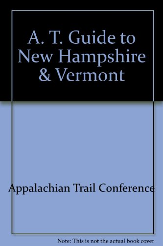 9780917953125: Guide to the Appalachian Trail in New Hampshire and Vermont