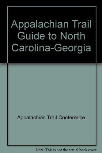 Appalachian Trail Guide to North Carolina-Georgia (Appalachian Trail Guides): Appalachian Trail ...