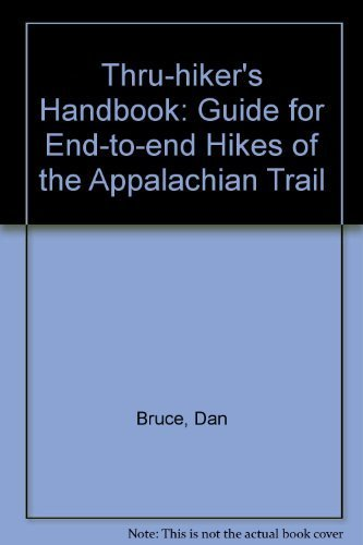 Thru-hiker's Handbook 1992: Guide for End-to-end Hikes of the Appalachian Trail: Bruce, Dan