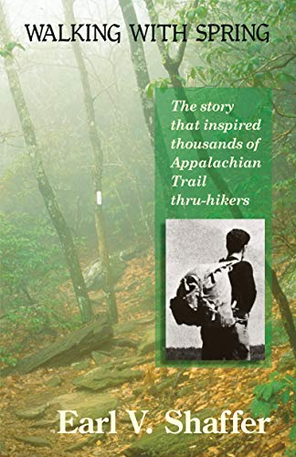 9780917953842: Walking With Spring: The First Thru-Hike of the Appalachian Trail
