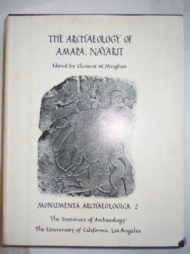 9780917956010: The Archaeology of Amapa, Nayarit (Monumenta archaeologica ; v. 2)