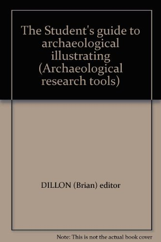 The Student's Guide to Archaeological Illustrating. Archaeological Research Tools, Volume 1: ...