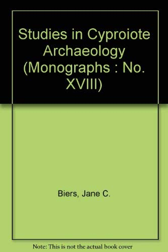 Studies in Cypriote Archaeology, Monograph XVIII: Biers, Jane C.