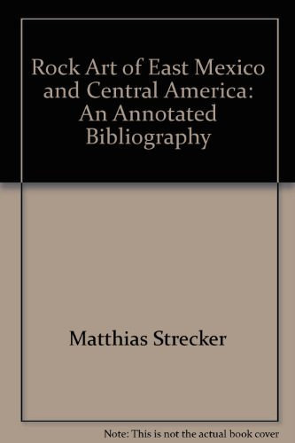 9780917956362: Rock Art of East Mexico and Central America: An Annotated Bibliography (Monograph / Institute of Archaeology, University of Californ)