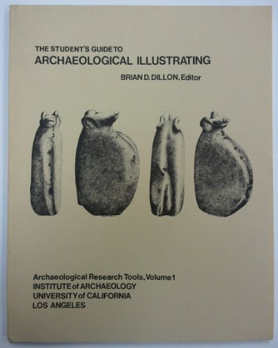 Student's Guide to Archaeological Illustrating (ARCHAEOLOGICAL RESEARCH TOOLS Vol 1.