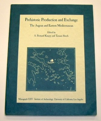 9780917956492: Prehistoric Production and Exchange: The Aegean and Eastern Mediterranean (Monograph, 25)