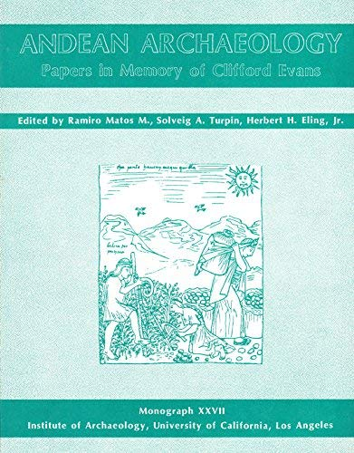 ANDEAN ARCHAEOLOGY: PAPERS IN MEMORY OF CLIFFORD: Ramiro Matos, M.,