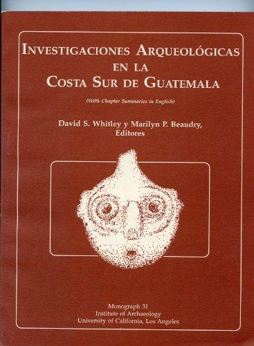 Investigaciones Arqueologicas en la Costa Sur de: Whitley, David S.