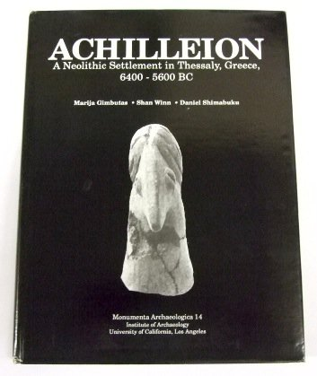 9780917956652: Achilleion: A Neolithic Settlement in Thessaly, Greece, 6400-5600 BC (MONUMENTA ARCHAEOLOGICA (UNIV OF CALIF-LA, INST OF ARCHAEOLOGY))