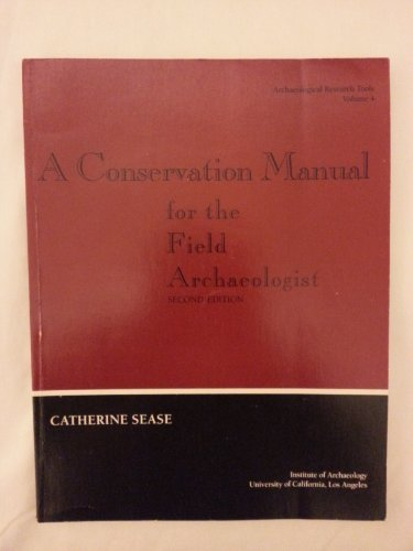 9780917956775: A Conservation Manual for the Field Archaeologist (ARCHAEOLOGICAL RESEARCH TOOLS)