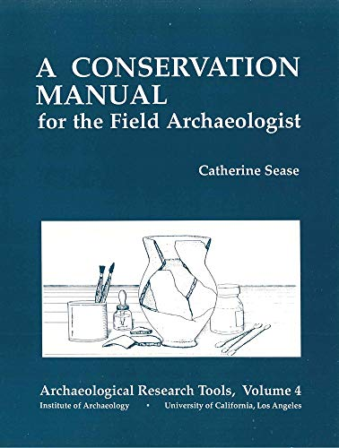 9780917956829: A Conservation Manual for the Field Archaeologist (ARCHAEOLOGICAL RESEARCH TOOLS)
