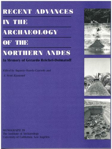 Recent Advances in the Archaeology of the Northern Andes: Sudies in memory of Gerardo ...