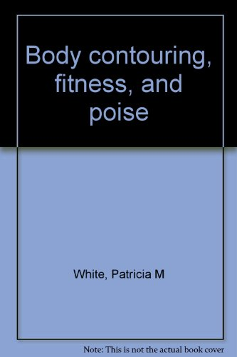 Body contouring, fitness, and poise: White, Patricia M