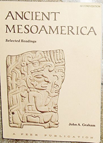 Ancient Mesoamerica: Selected readings: Graham, Compiled by John A.