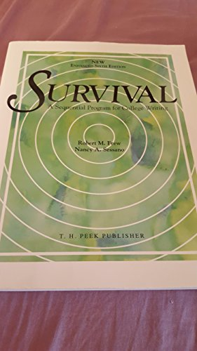 Survival - Enhanced 6th Edition A Sequential Program for College Writing: Robert Frew