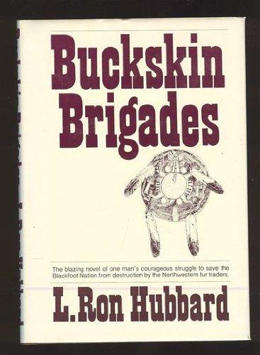 9780917972010: Title: Buckskin brigades