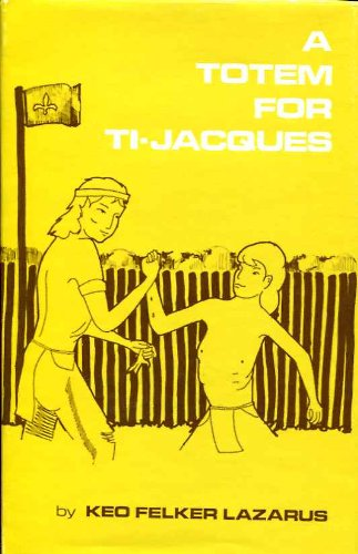 A TOTEM FOR TI-JACQUES: Lazarus, Keo Felker
