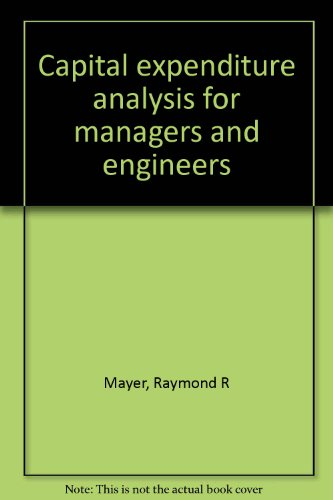 9780917974120: Capital expenditure analysis for managers and engineers