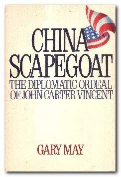 9780917974984: China Scapegoat: The Diplomatic Ordeal of John Carter Vincent