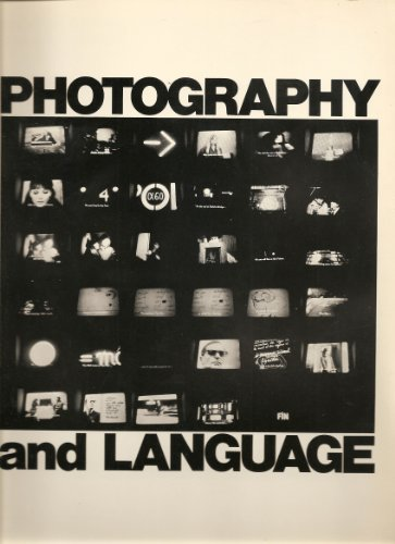 Photography and Language: Hugunin, James & Robert Leverant & Allan Sekula & Donna-Lee Phillips & ...