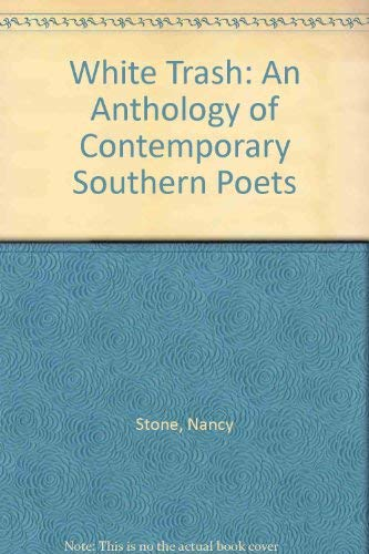 9780917990014: White Trash: An Anthology of Contemporary Southern Poets