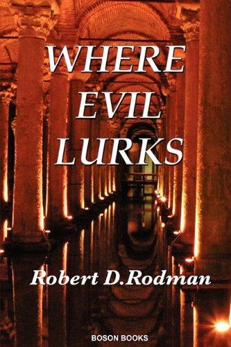 Where Evil Lurks: Rodman, Robert D.
