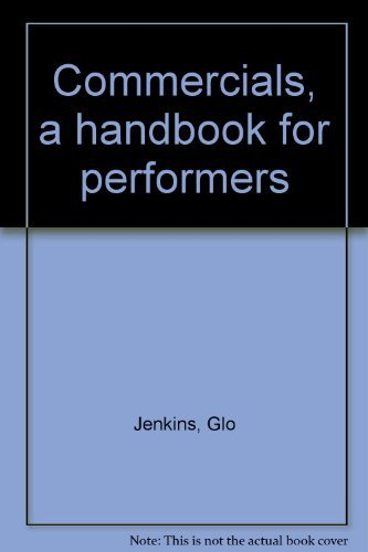 9780917994111: Commercials, a handbook for performers