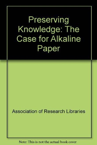 9780918006189: Preserving Knowledge: The Case for Alkaline Paper