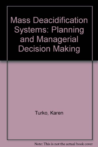 Mass Deacidification Systems: Planning and Managerial Decision Making: Turko, Karen