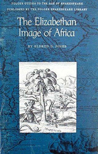 The Elizabethan image of Africa: Jones, Eldred D.