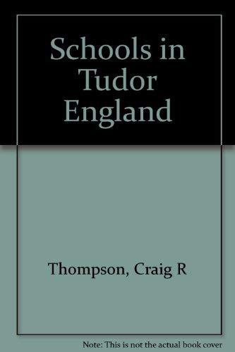 Schools in Tudor England: Thompson, Craig R.