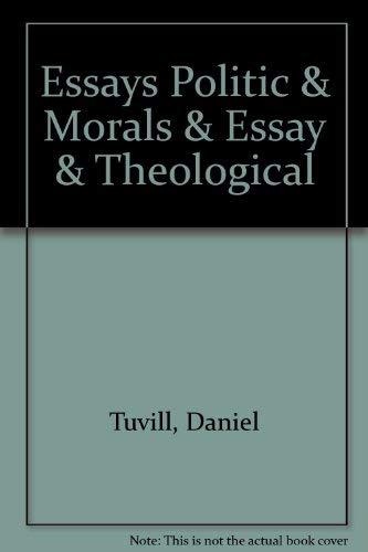 Essays Politic  Morals  Essay  Theological   Essays Politic  Morals  Essay  Theological