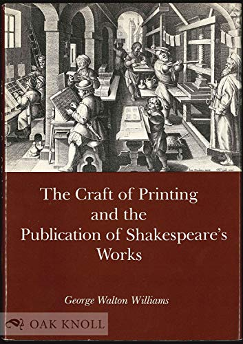 9780918016720: The Craft of Printing and the Publication of Shakespeare's Works