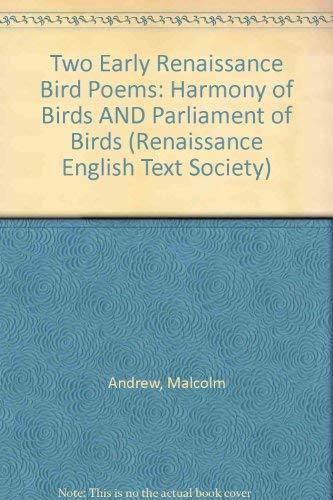 Two Early Renaissance Bird Poems: The Harmony of Birds, the Parliament of Birds (Renaissance ...