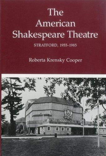 American Shakespeare Theatre: Stratford, 1955-85 (Hardback): Roberta Krensky Cooper