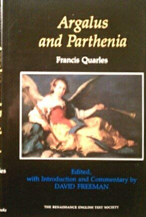 Argalus And Parthenia. Edited, With Introduction And: Quarles, Francis