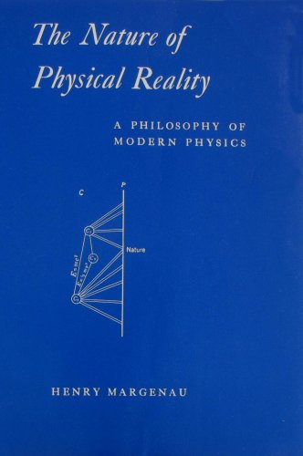 9780918024039: The Nature of Physical Reality: A Philosophy of Modern Physics
