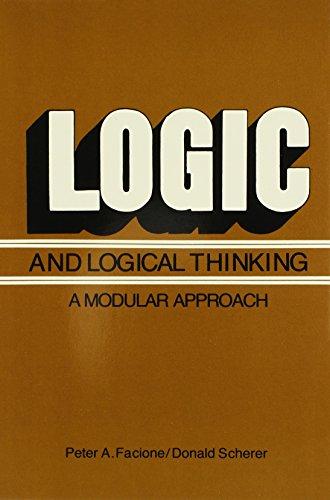 Logic and Logical Thinking: A Modular Approach: Peter Facione, Donald