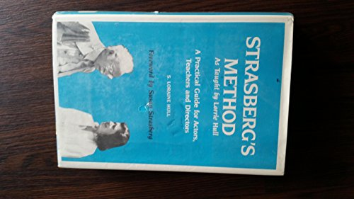 Strasberg's Method: As Taught by Lorrie Hull : A Practical Guide for Actors, Directors, and ...