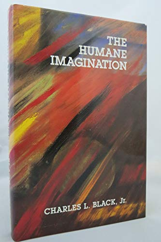 The Humane Imagination: Charles L. Black, Jr.