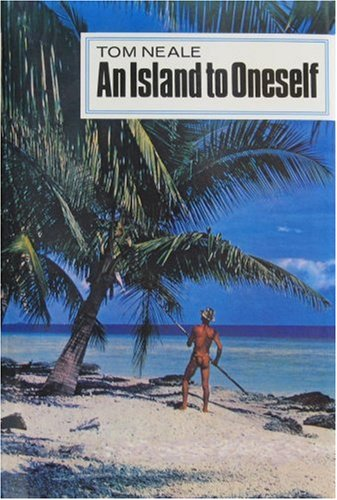 An Island to Oneself: Tom Neale; Introduction-Noel