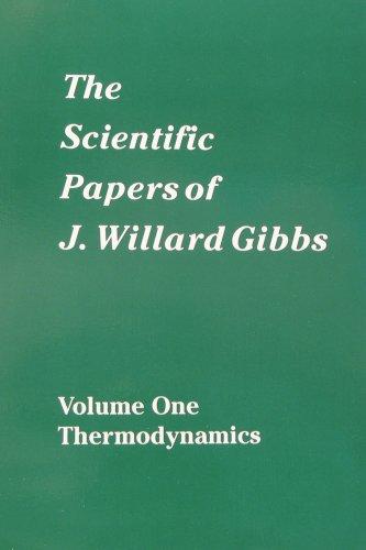 9780918024770: The Scientific Papers of J. Willard Gibbs, Vol. 1: Thermodynamics