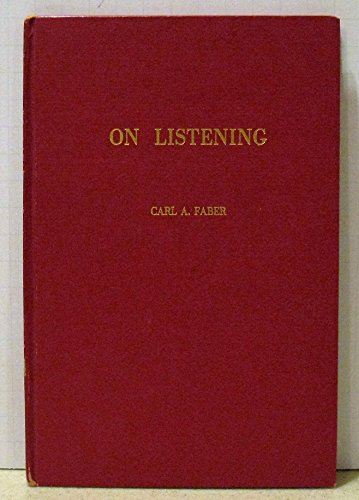 On Listening: Faber, Carl A.